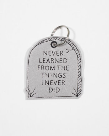 Never Learned from the thing I never did embroidered keychain by crewel and unusual